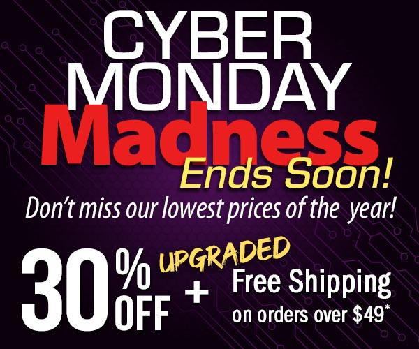 Cyber Monday Ends Soon! Don't miss our lowest prices of the year! 30% Off + Free Shipping on Orders over $49*