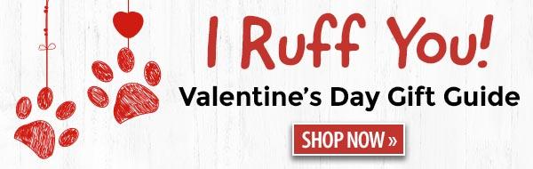 Valentine's Day Gifts - I Ruff You!