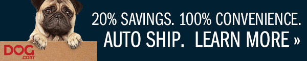 20% Savings. 100% Convenience. Auto Ship. Learn More >>